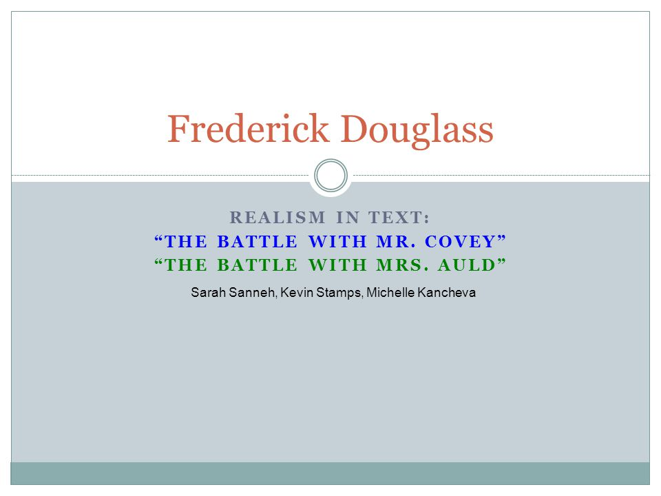 The Battle With Mr. Covey The Battle With Mrs. Auld