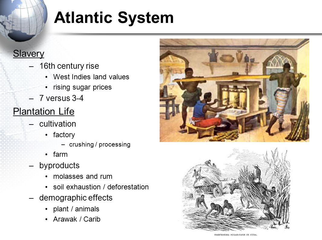 Atlantic System Slavery Plantation Life 16th century rise 7 versus 3-4