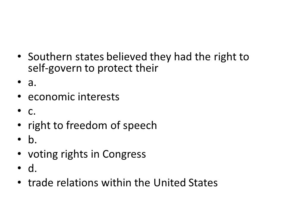 Southern states believed they had the right to self-govern to protect their