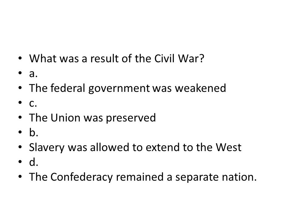What was a result of the Civil War