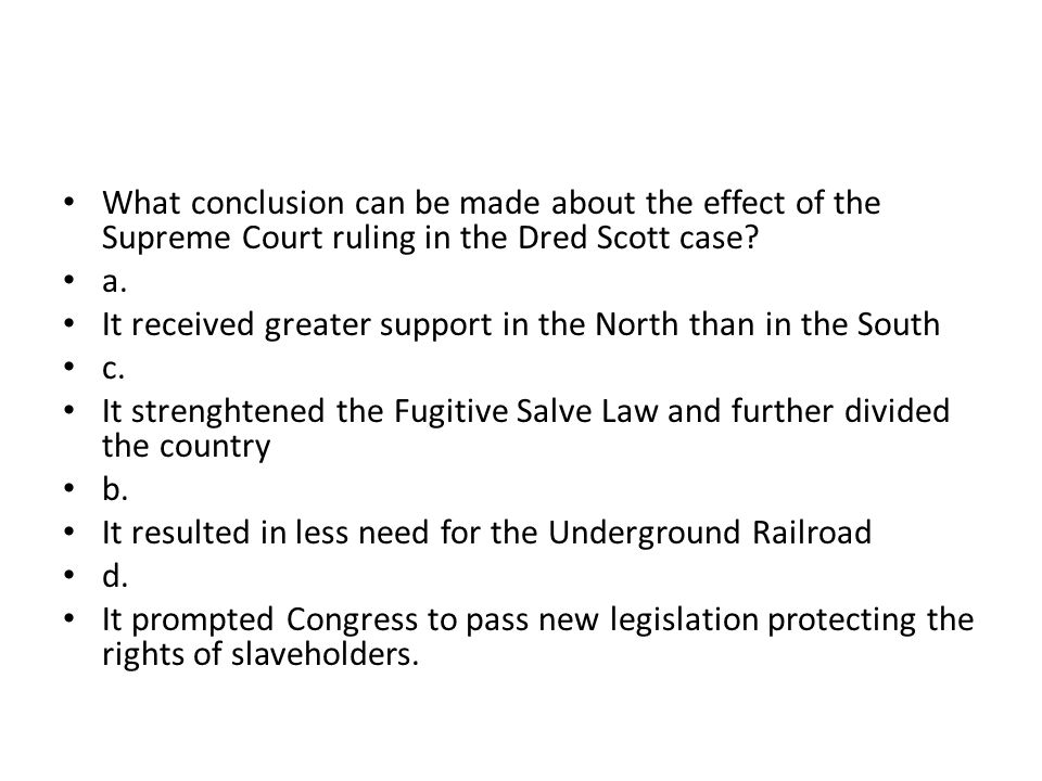 What conclusion can be made about the effect of the Supreme Court ruling in the Dred Scott case