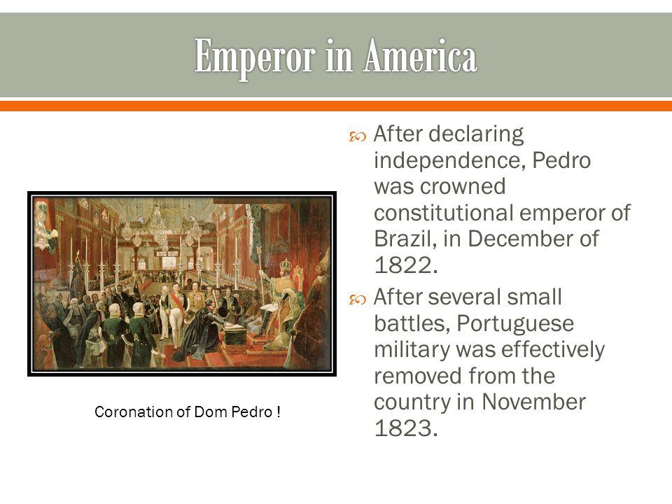 Coronation of Dom Pedro !