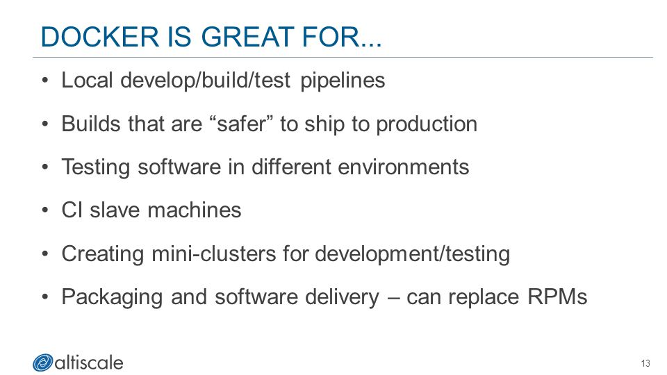 Docker Is Great For... Local develop/build/test pipelines