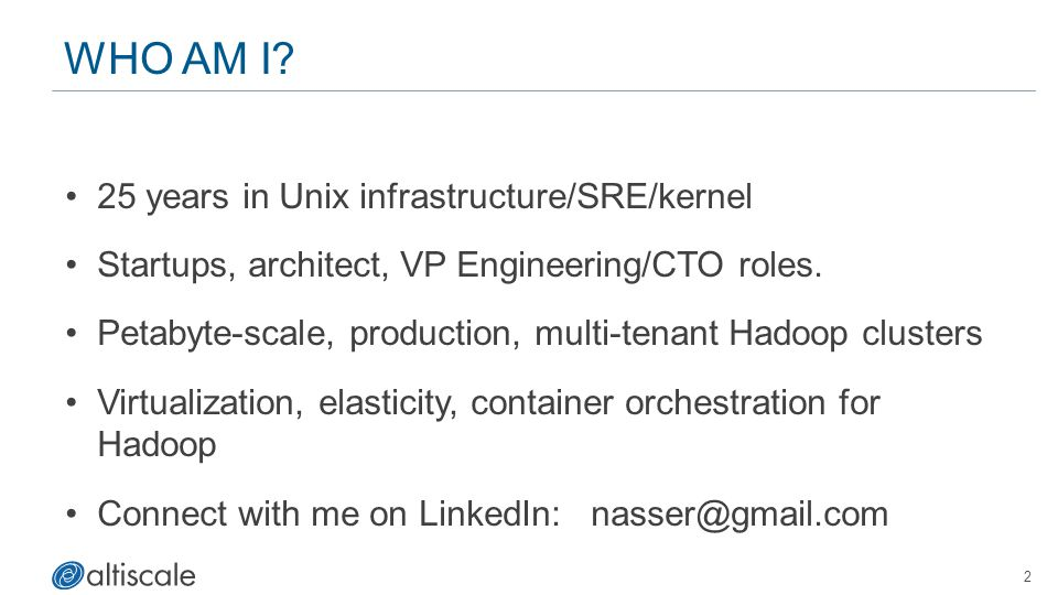 Who Am I 25 years in Unix infrastructure/SRE/kernel