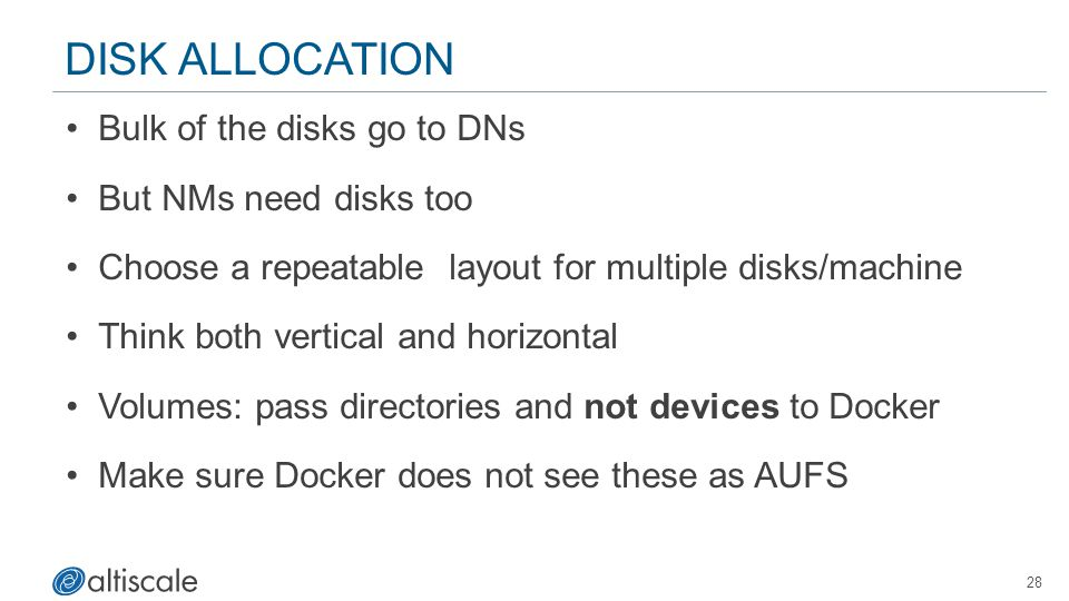 Disk Allocation Bulk of the disks go to DNs But NMs need disks too