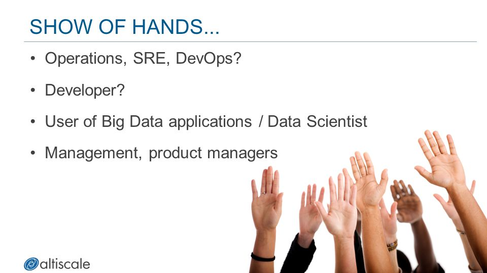 Show of Hands... Operations, SRE, DevOps Developer