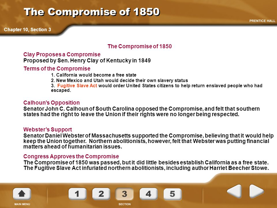 The Compromise of 1850 The Compromise of 1850