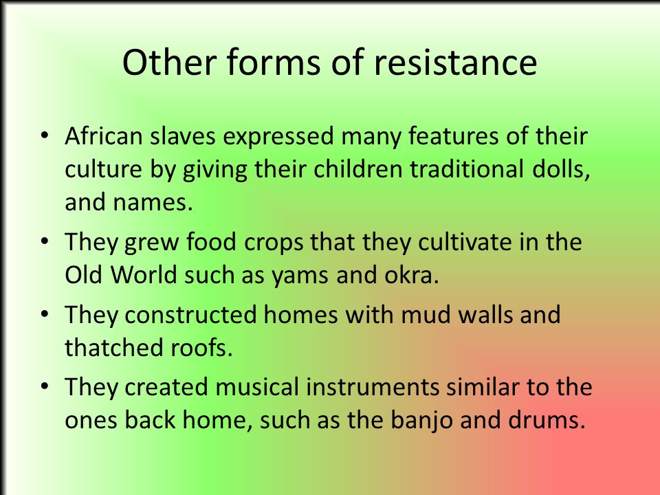 Other forms of resistance