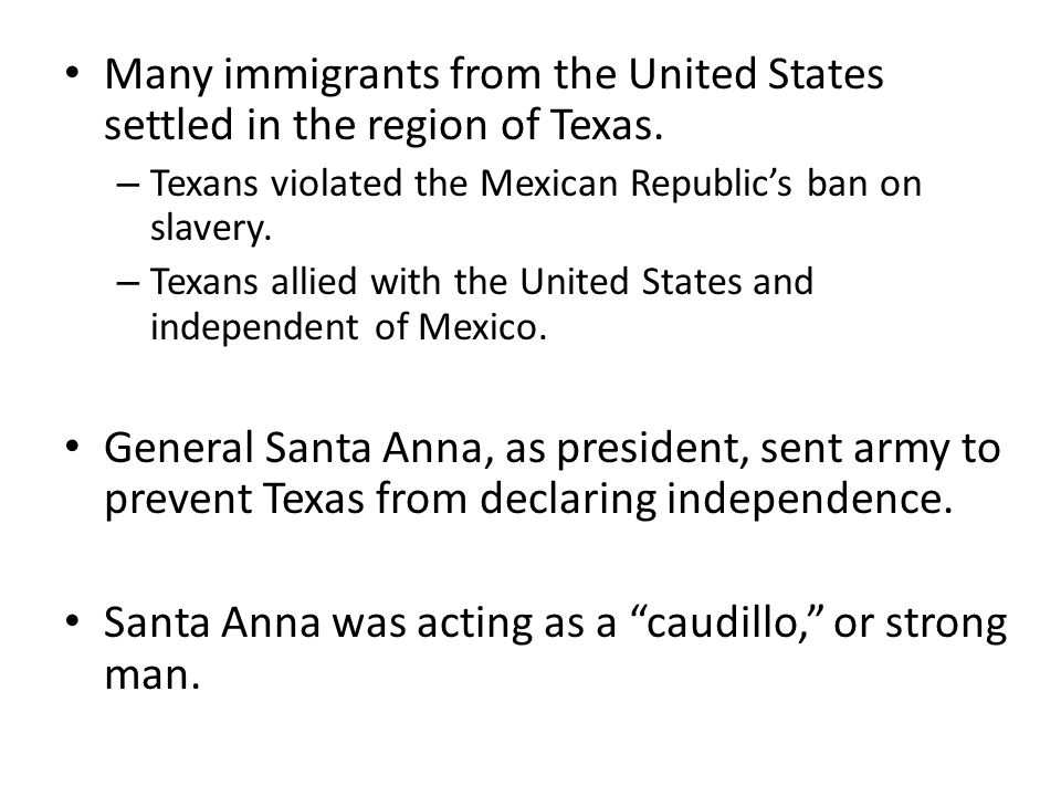 Many immigrants from the United States settled in the region of Texas.