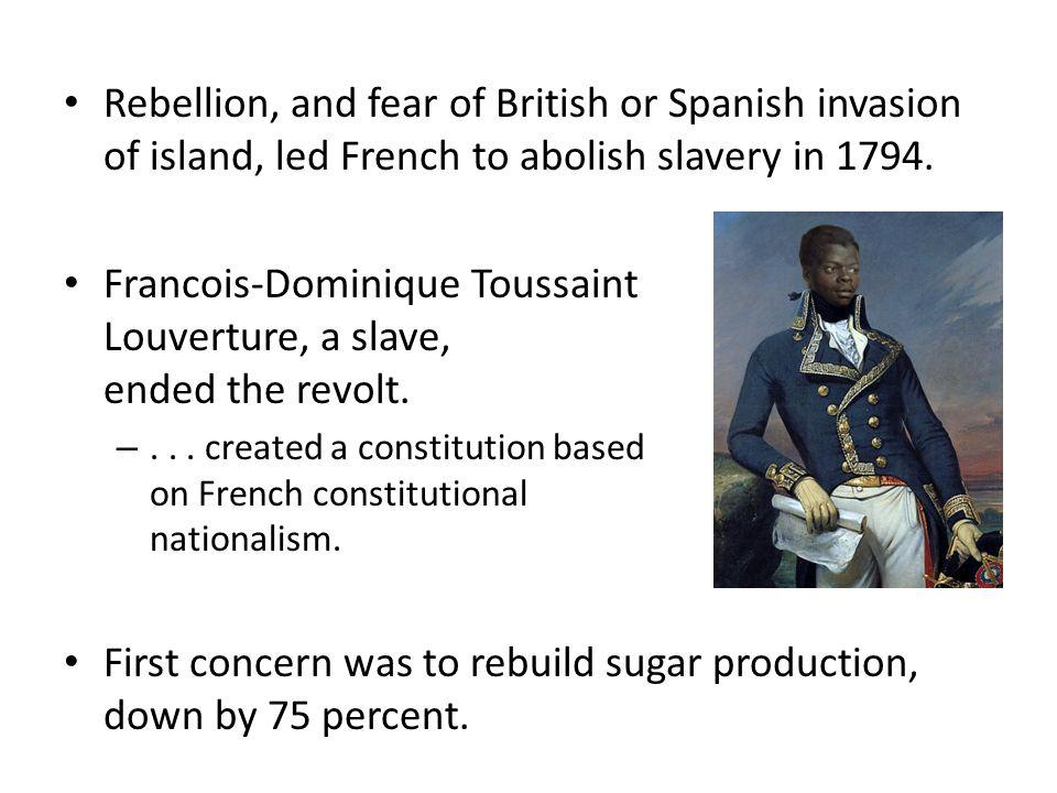 Francois-Dominique Toussaint Louverture, a slave, ended the revolt.