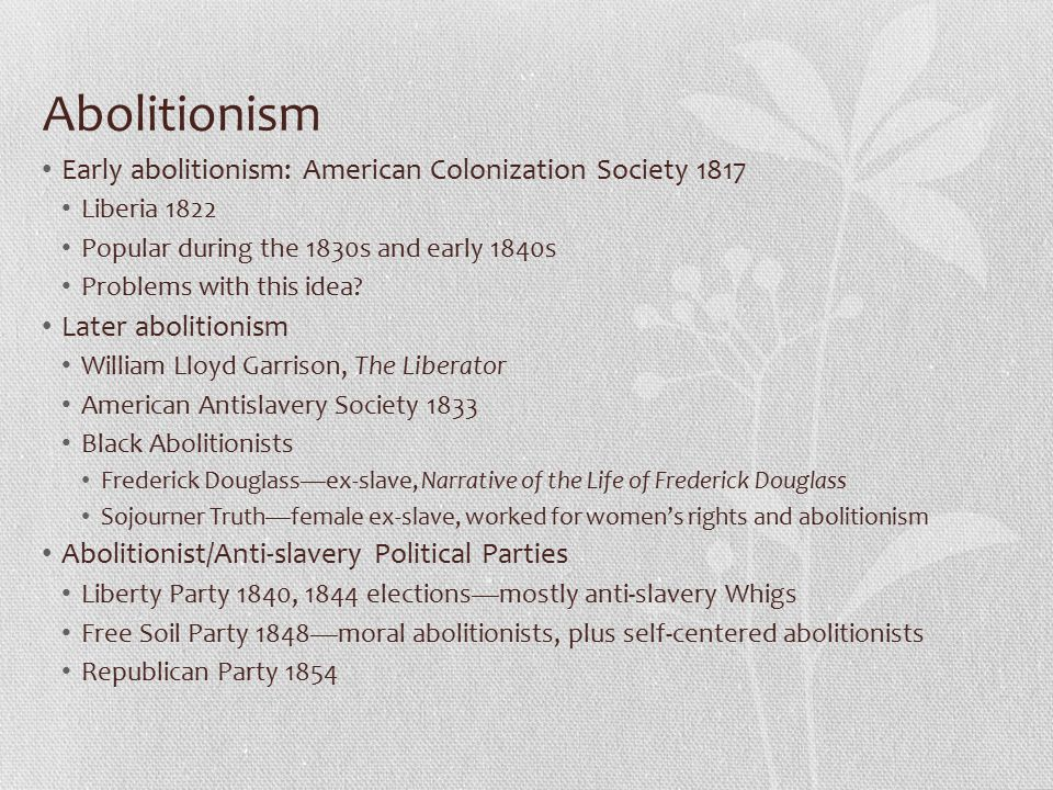 Abolitionism Early abolitionism: American Colonization Society 1817