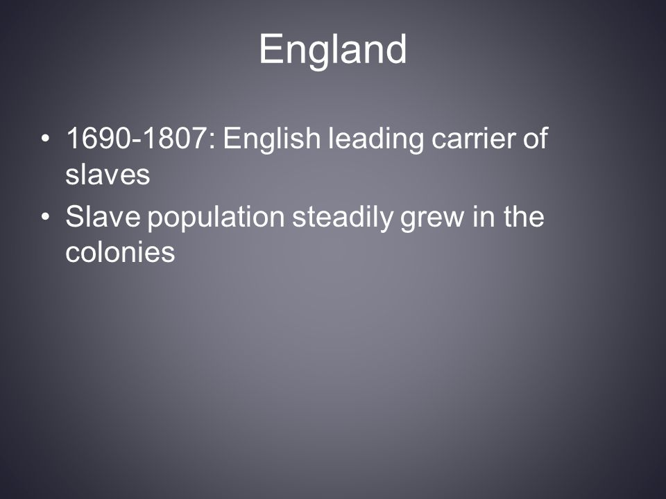 England 1690-1807: English leading carrier of slaves