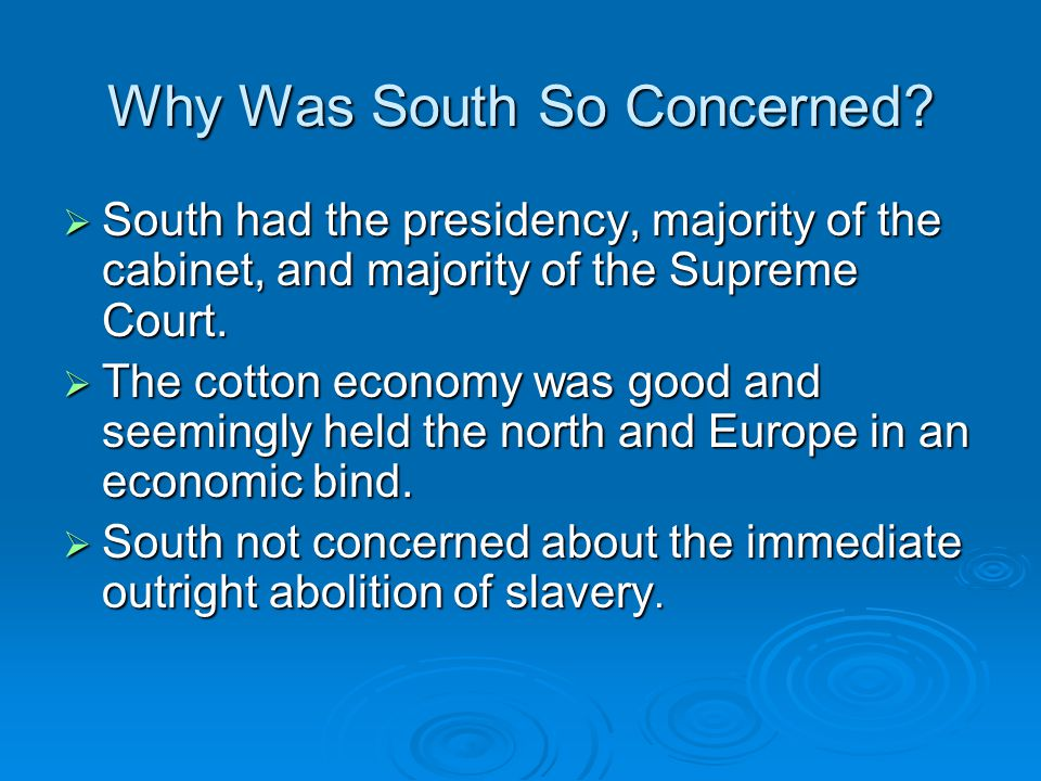 Why Was South So Concerned