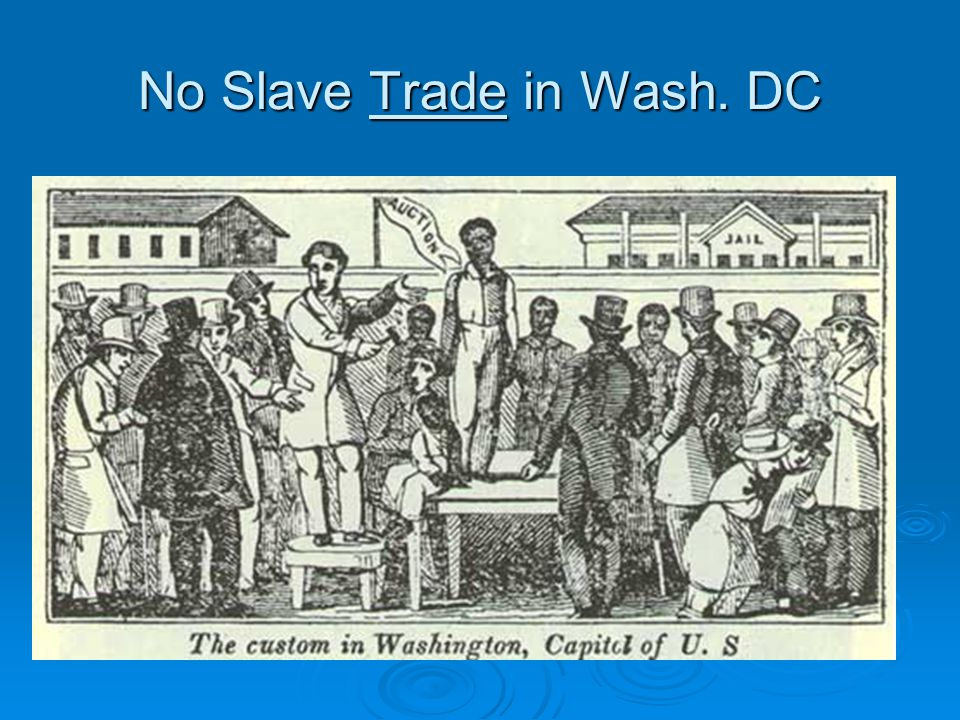No Slave Trade in Wash. DC
