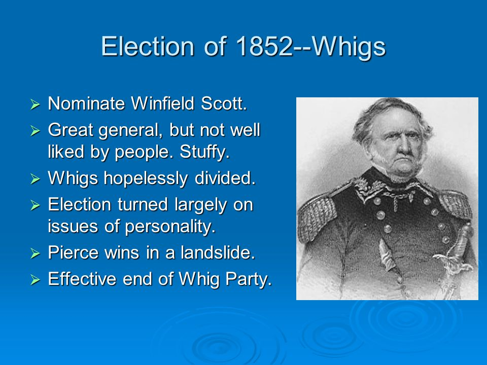 Election of 1852--Whigs Nominate Winfield Scott.