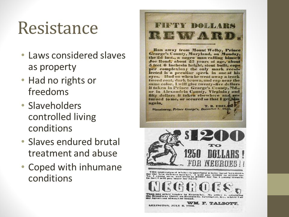 Resistance Laws considered slaves as property
