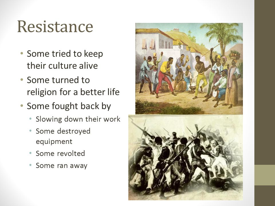 Resistance Some tried to keep their culture alive