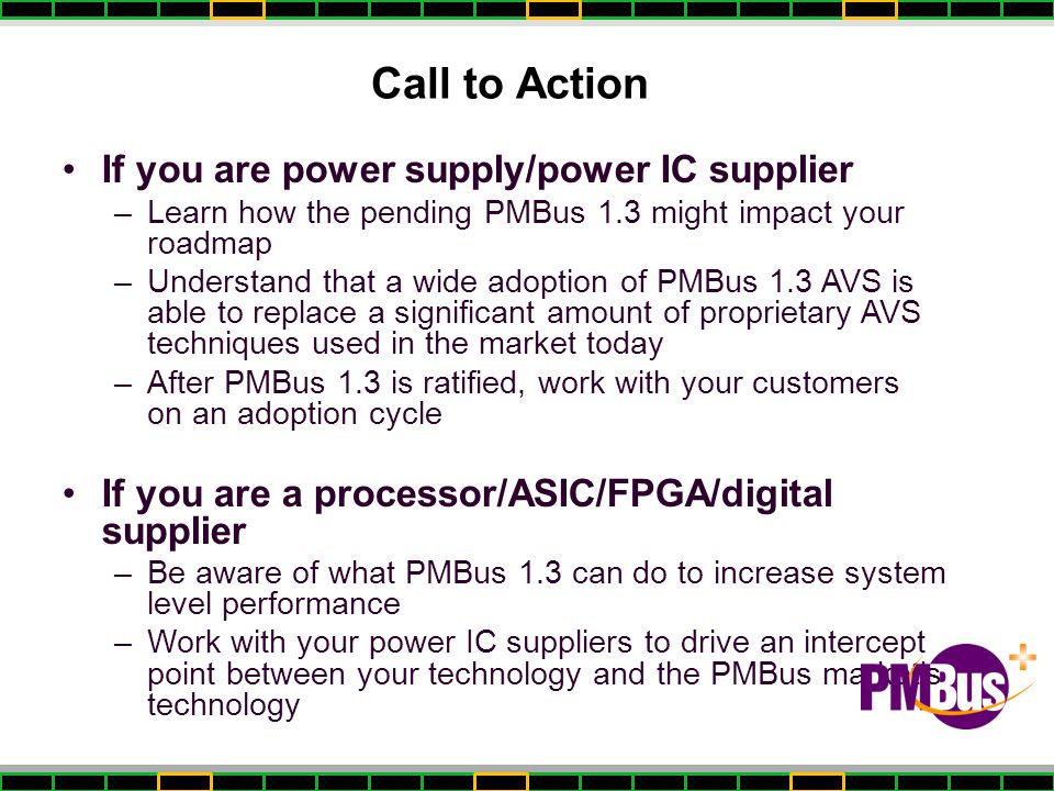 Call to Action If you are power supply/power IC supplier