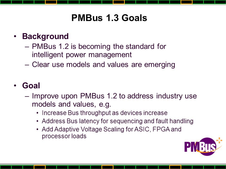 PMBus 1.3 Goals Background Goal
