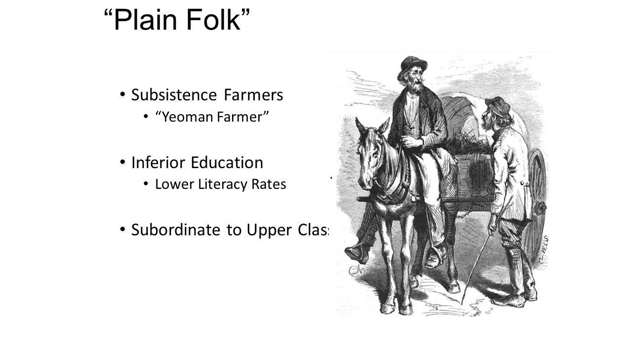 Plain Folk Subsistence Farmers Inferior Education