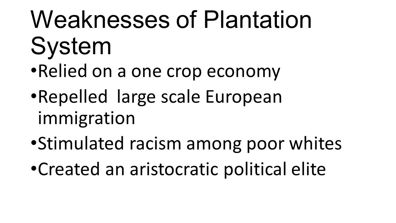 Weaknesses of Plantation System