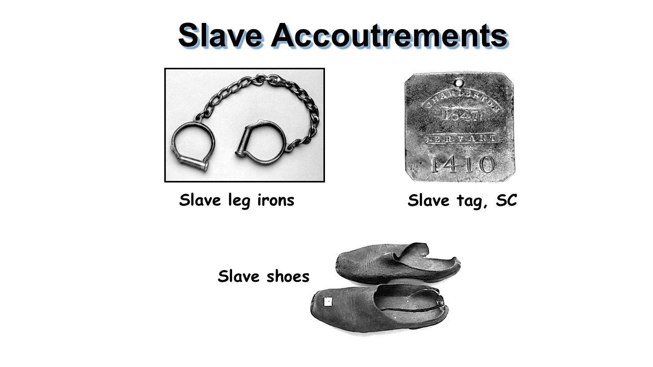 Slave Accoutrements Slave leg irons Slave tag, SC Slave shoes