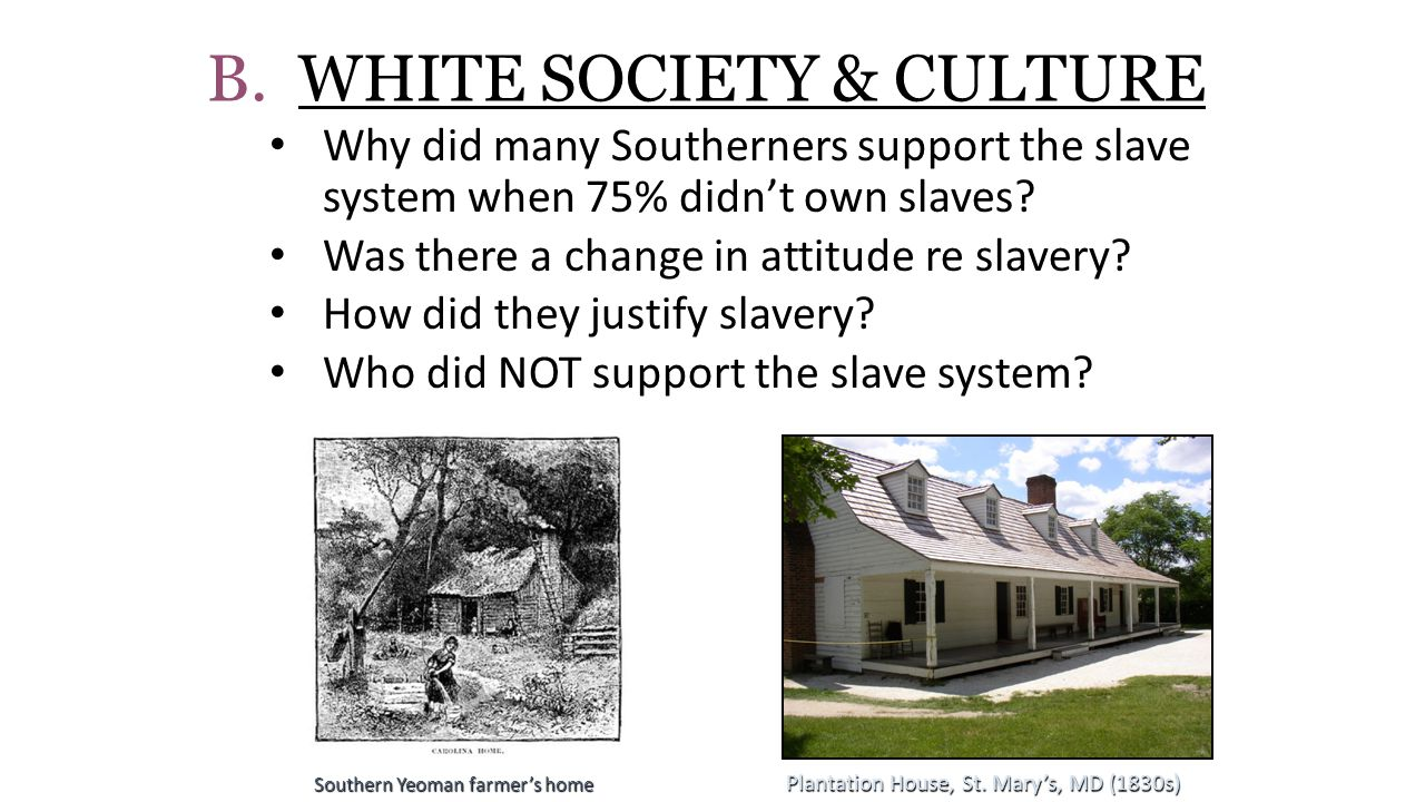 B. WHITE SOCIETY & CULTURE