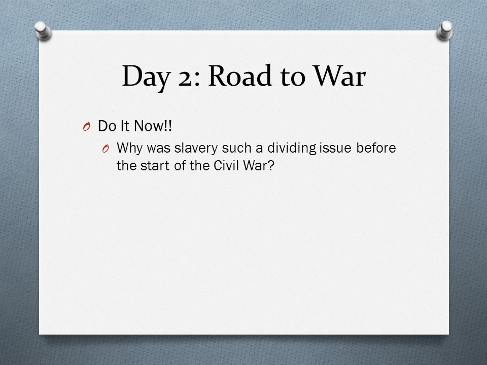 Day 2: Road to War Do It Now!!