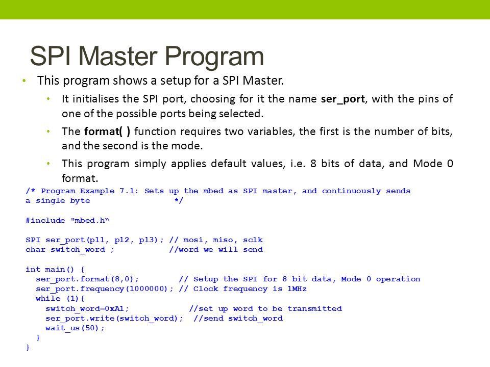 SPI Master Program This program shows a setup for a SPI Master.