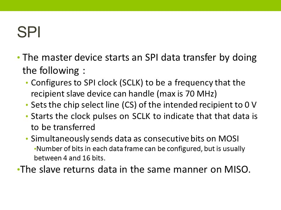 SPI The master device starts an SPI data transfer by doing the following :
