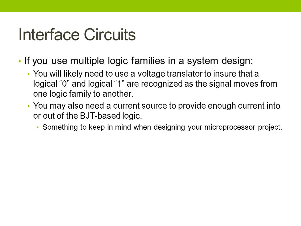 Interface Circuits If you use multiple logic families in a system design: