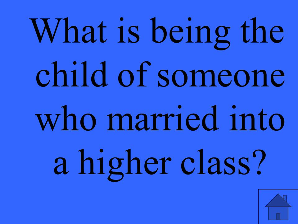 What is being the child of someone who married into a higher class