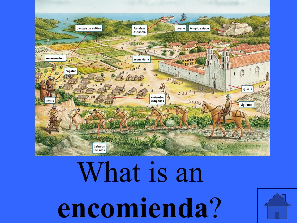 Eleanor M. Savko 4/14/2017 What is an encomienda
