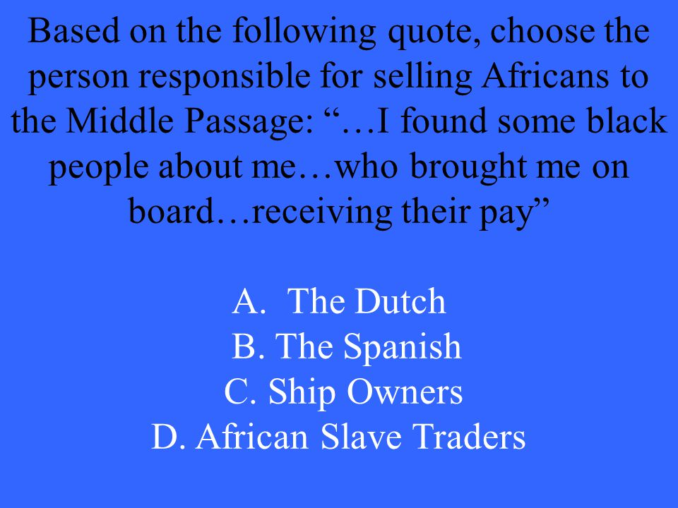 D. African Slave Traders