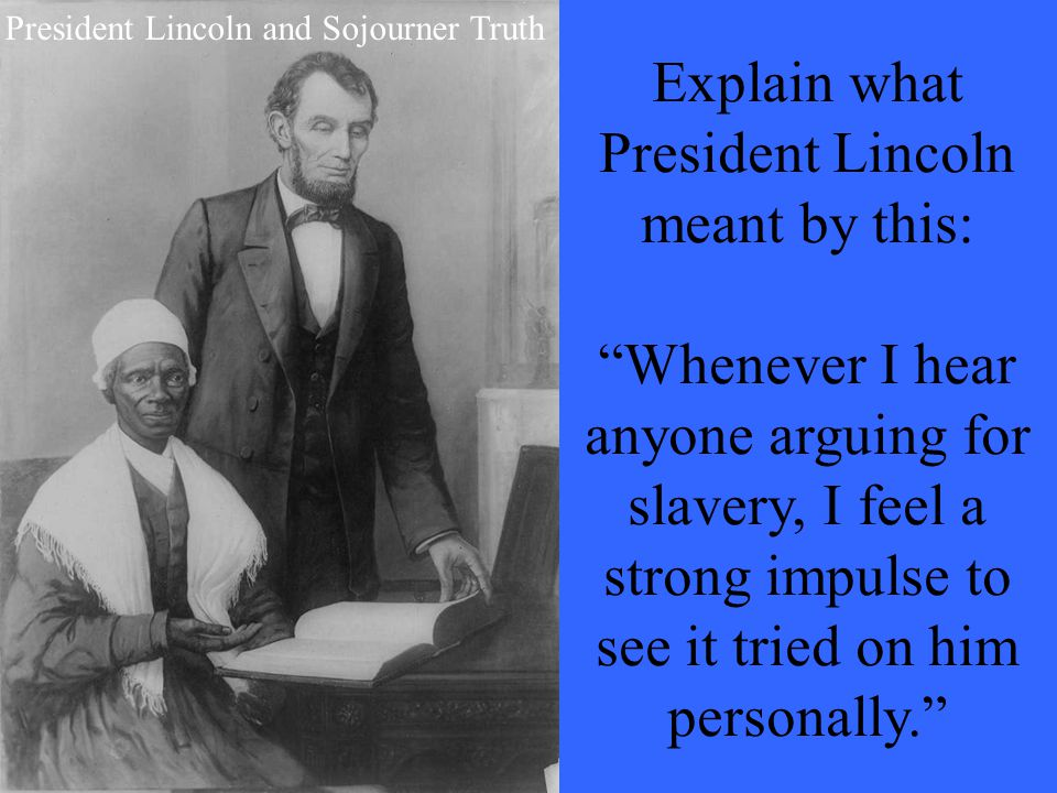Explain what President Lincoln meant by this: