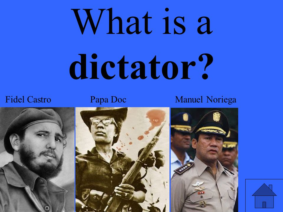 What is a dictator Fidel Castro Papa Doc Manuel Noriega