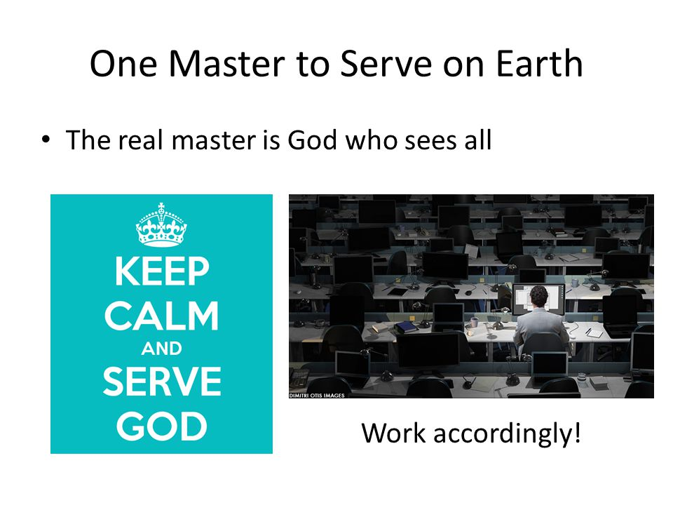 One Master to Serve on Earth