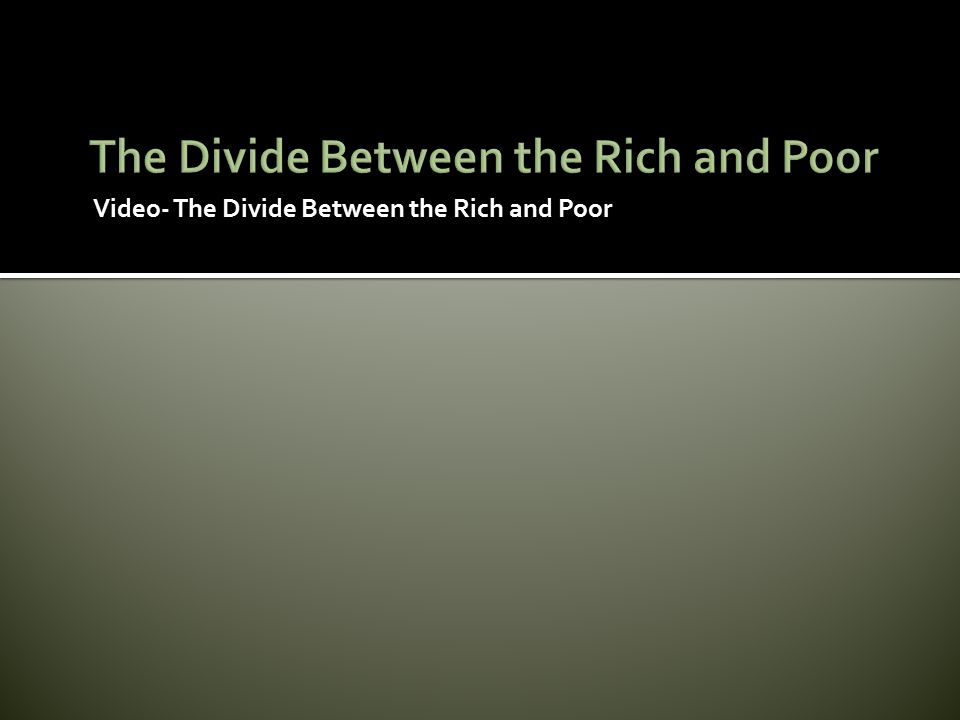 The Divide Between the Rich and Poor