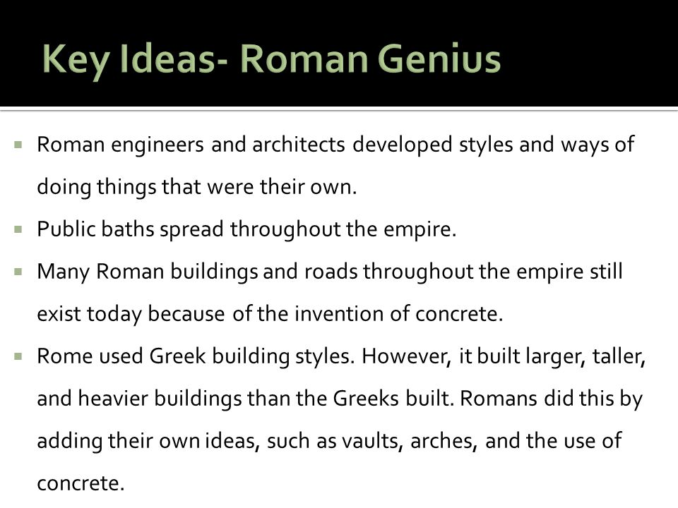 Key Ideas- Roman Genius