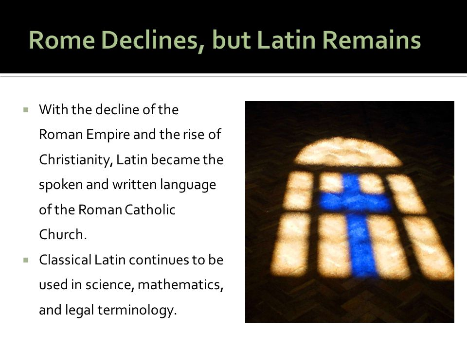 Rome Declines, but Latin Remains