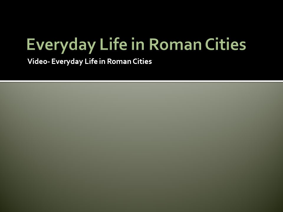 Everyday Life in Roman Cities