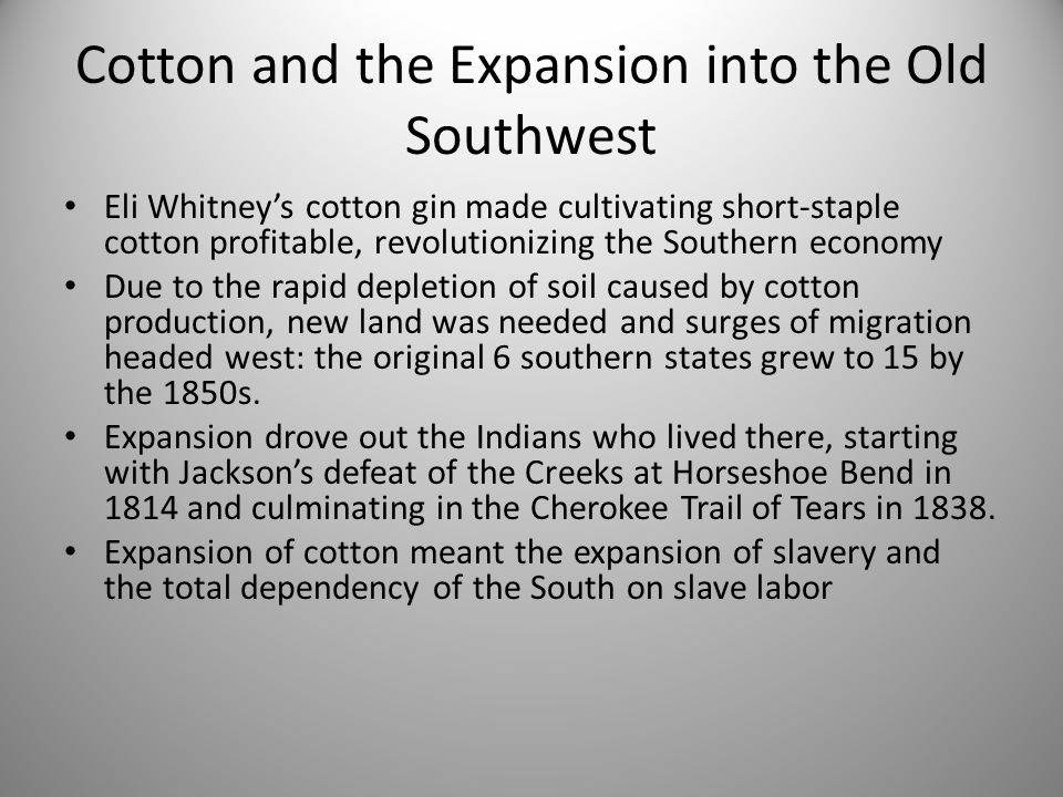 Cotton and the Expansion into the Old Southwest