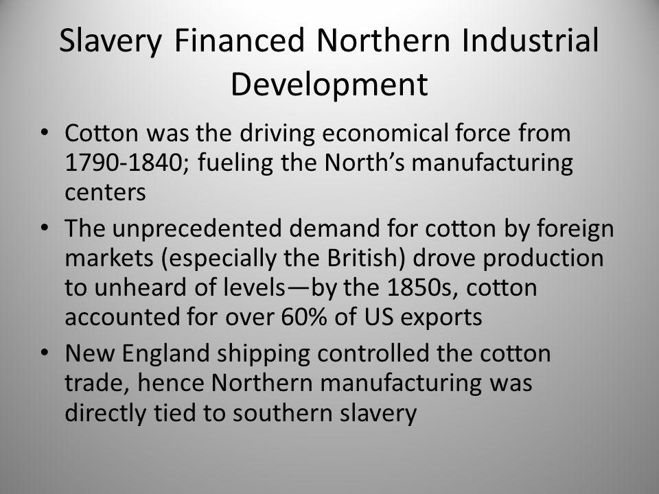 Slavery Financed Northern Industrial Development