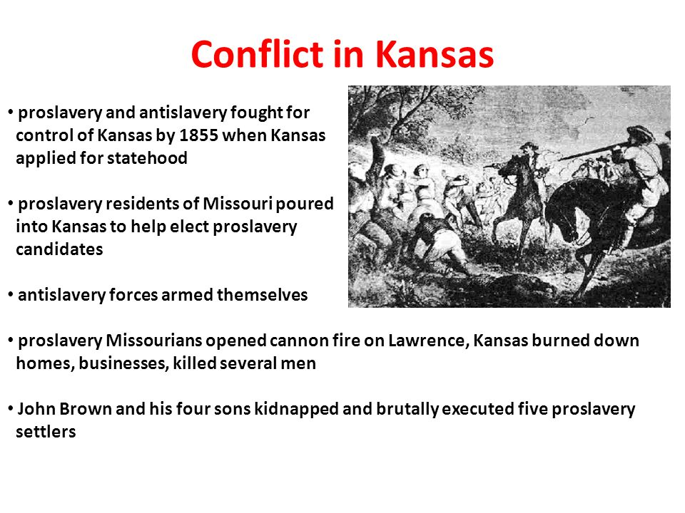 Conflict in Kansas proslavery and antislavery fought for