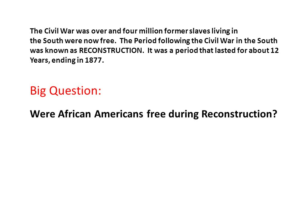 Big Question: Were African Americans free during Reconstruction