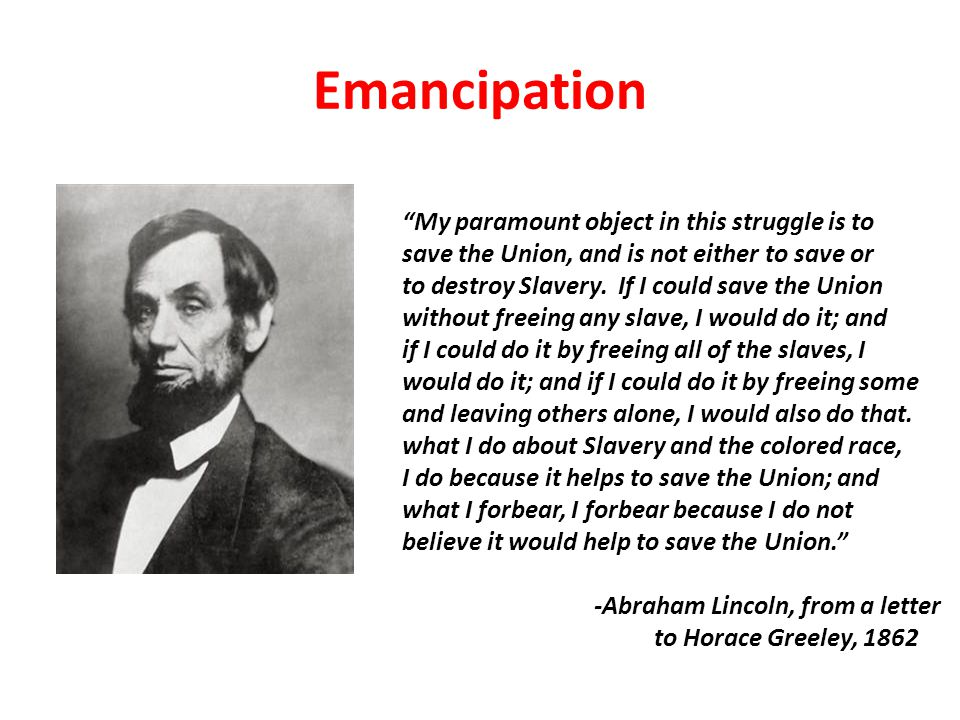 Emancipation My paramount object in this struggle is to