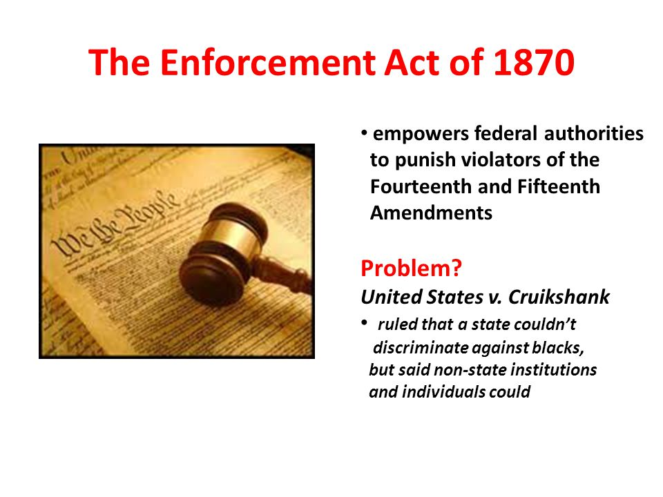 The Enforcement Act of 1870 Problem empowers federal authorities
