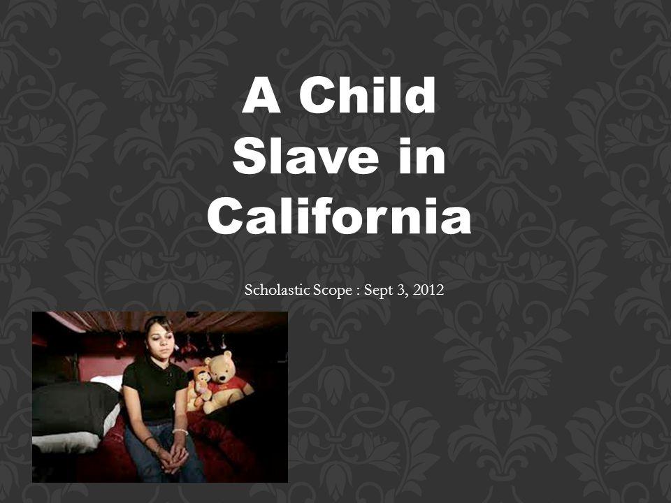 A Child Slave in California