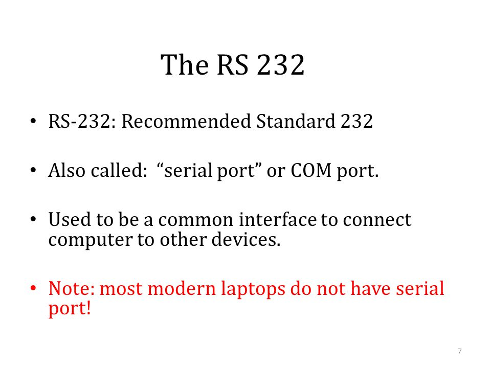 The RS 232 RS-232: Recommended Standard 232