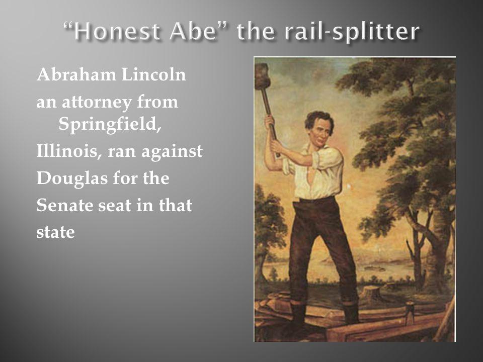 Honest Abe the rail-splitter